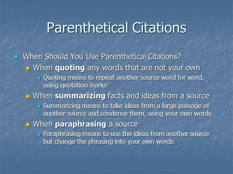 Parenthetical Citations When Should You Use Parenthetical Citations.