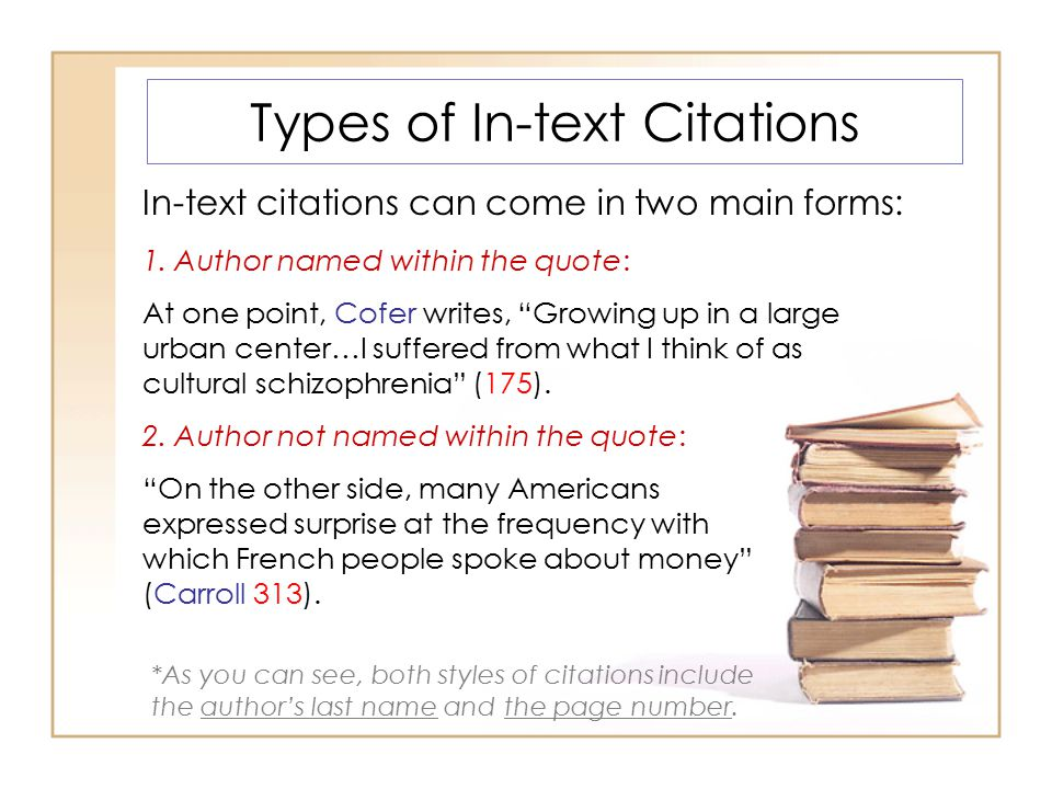 Types of In-text Citations In-text citations can come in two main forms: 1.