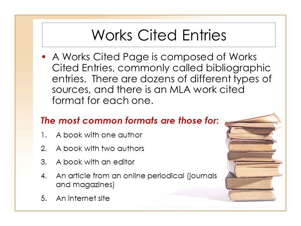 Works Cited Entries A Works Cited Page is composed of Works Cited Entries, commonly called bibliographic entries. There are dozens of different types