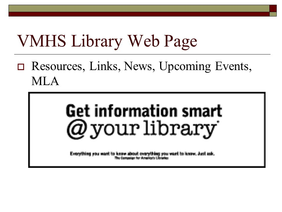 VMHS Library Web Page  Resources, Links, News, Upcoming Events, MLA