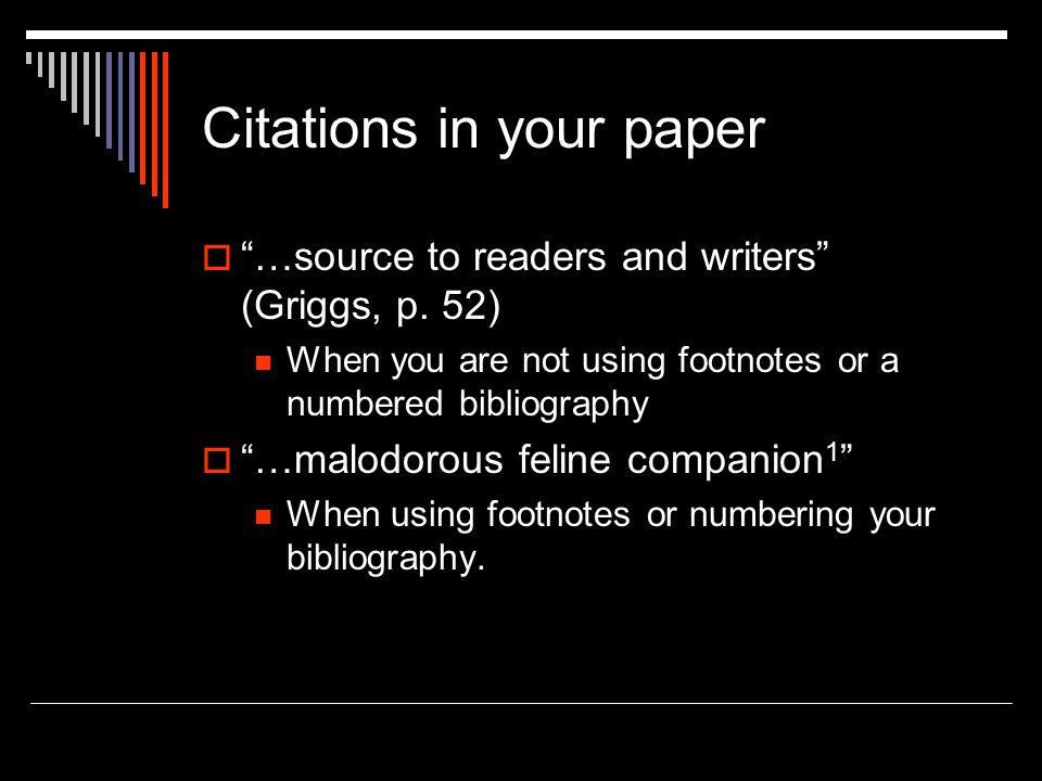 Citations in your paper  …source to readers and writers (Griggs, p.