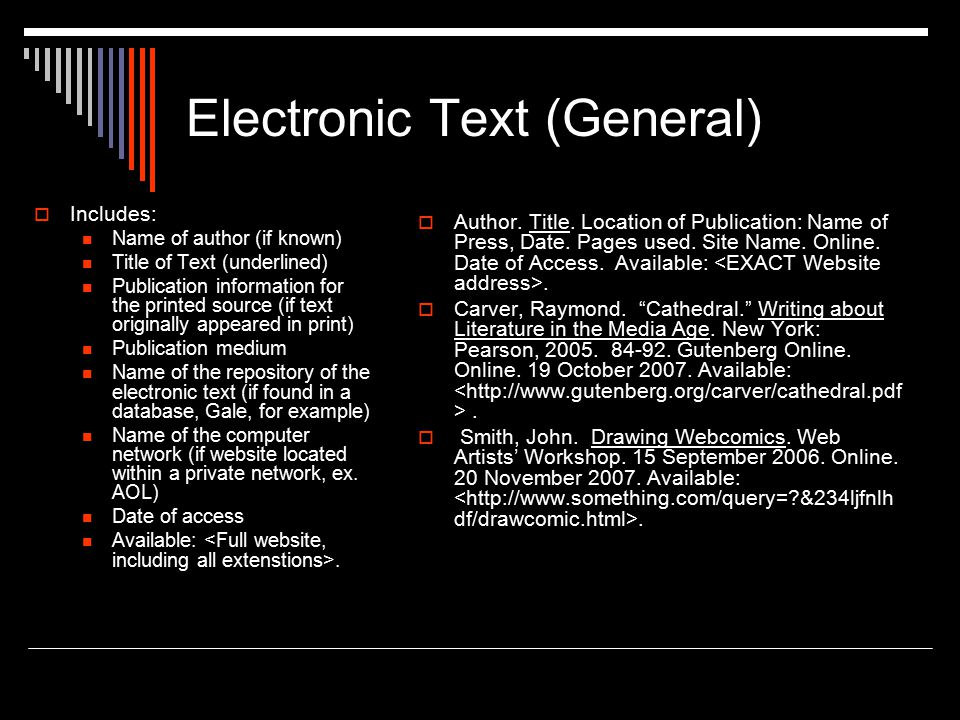 Electronic Text (General)  Includes: Name of author (if known) Title of Text (underlined) Publication information for the printed source (if text ori