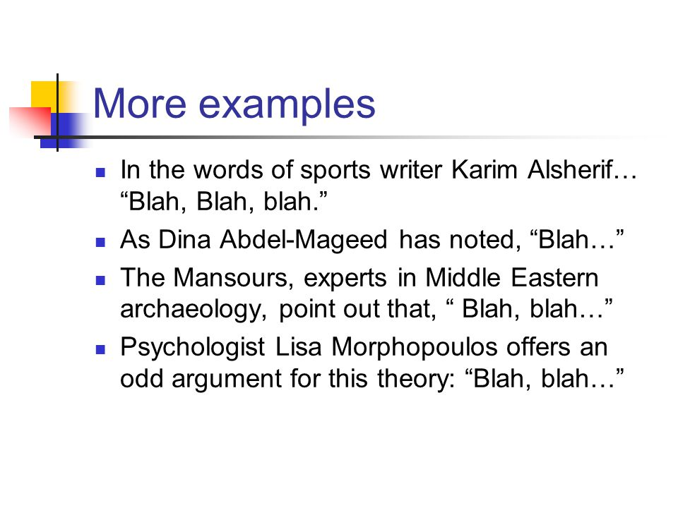 "More examples In the words of sports writer Karim Alsherif… ""Blah, Blah, blah."" As Dina Abdel-Mageed has noted, ""Blah…"" The Mansours, experts in Middl"