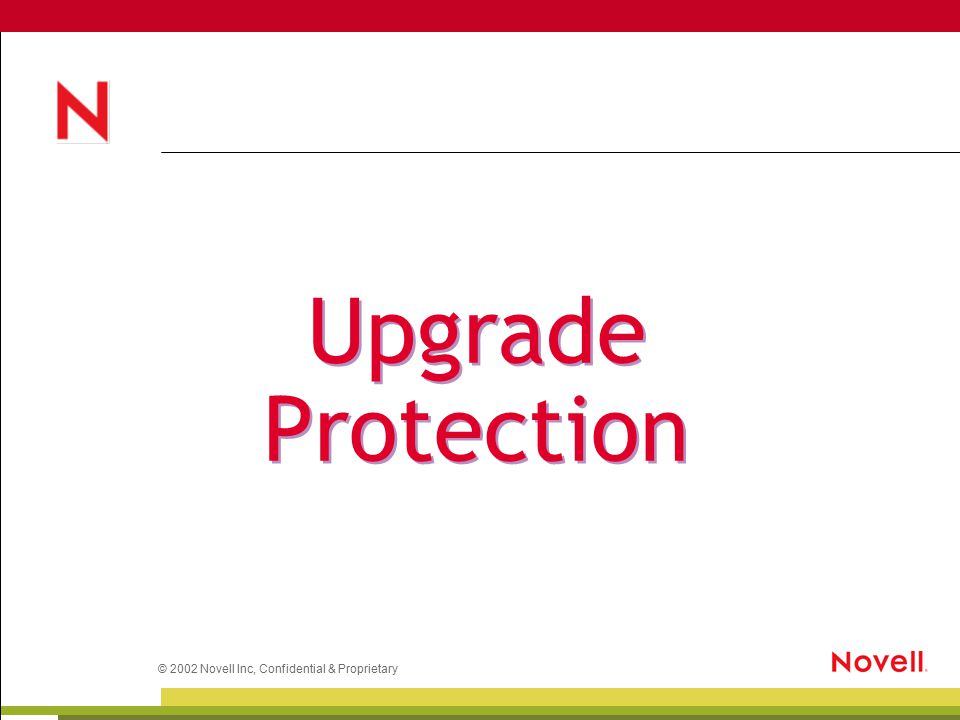 © 2002 Novell Inc, Confidential & Proprietary Upgrade Protection
