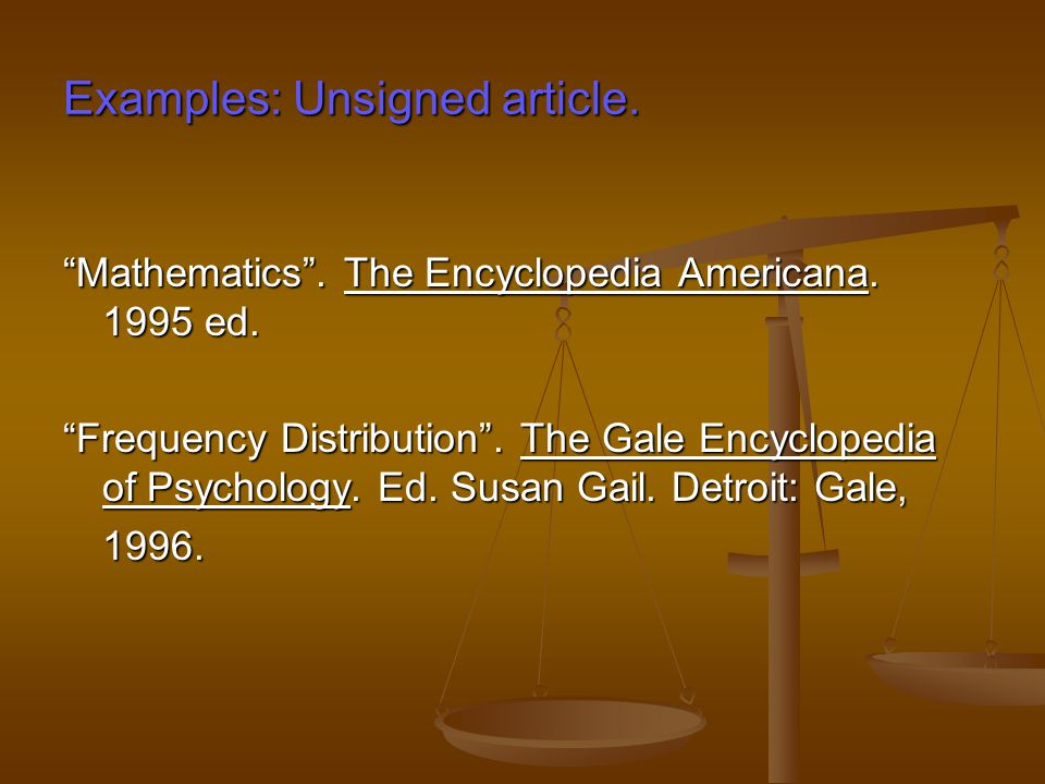 Examples: Unsigned article. Mathematics . The Encyclopedia Americana.