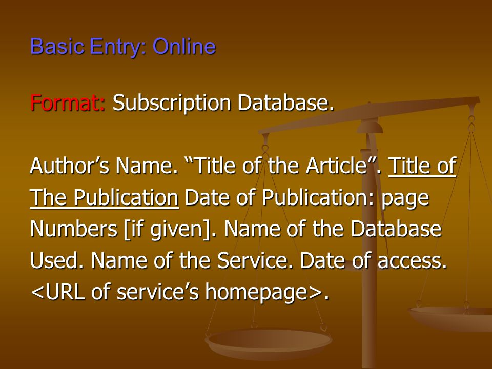 Basic Entry: Online Format: Subscription Database.