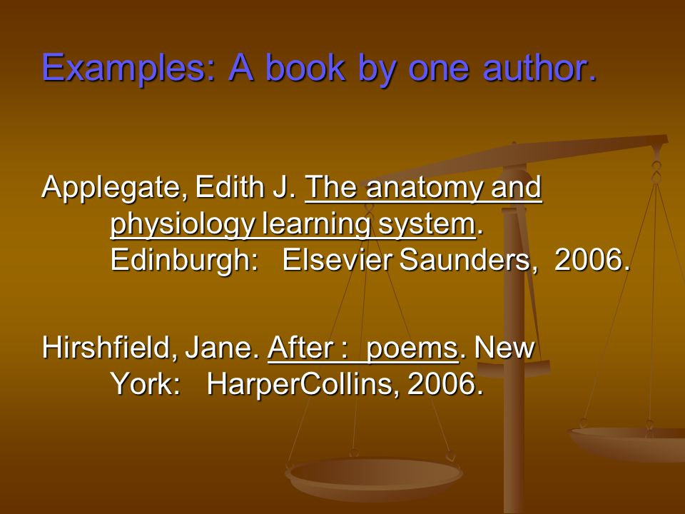 Examples: A book by one author. Examples: A book by one author.