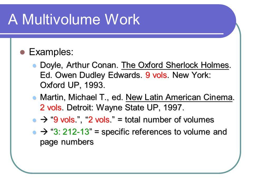A Multivolume Work Examples: Doyle, Arthur Conan. The Oxford Sherlock Holmes.