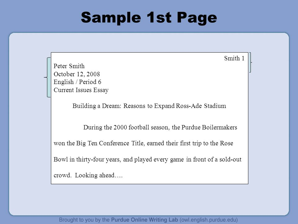 Sample 1st Page Smith 1 Peter Smith October 12, 2008 English / Period 6 Current Issues Essay Building a Dream: Reasons to Expand Ross-Ade Stadium Duri
