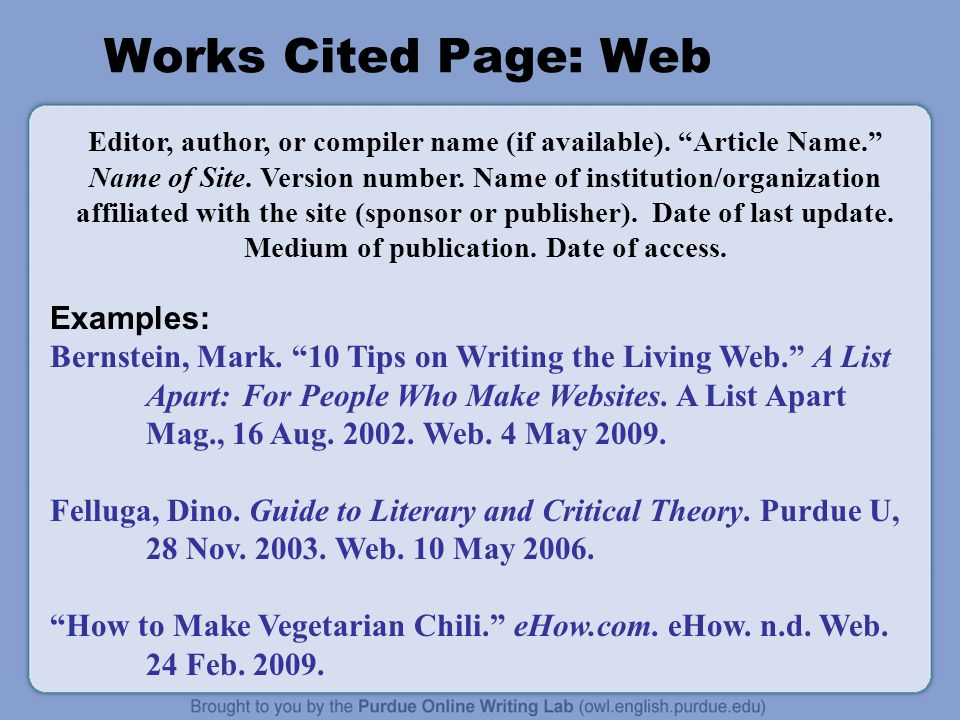 "Works Cited Page: Web Editor, author, or compiler name (if available). ""Article Name."" Name of Site. Version number. Name of institution/organization"