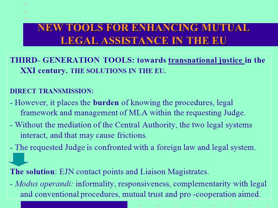 NEW TOOLS FOR ENHANCING MUTUAL LEGAL ASSISTANCE IN THE EU THIRD- GENERATION TOOLS: towards transnational justice in the XXI century.