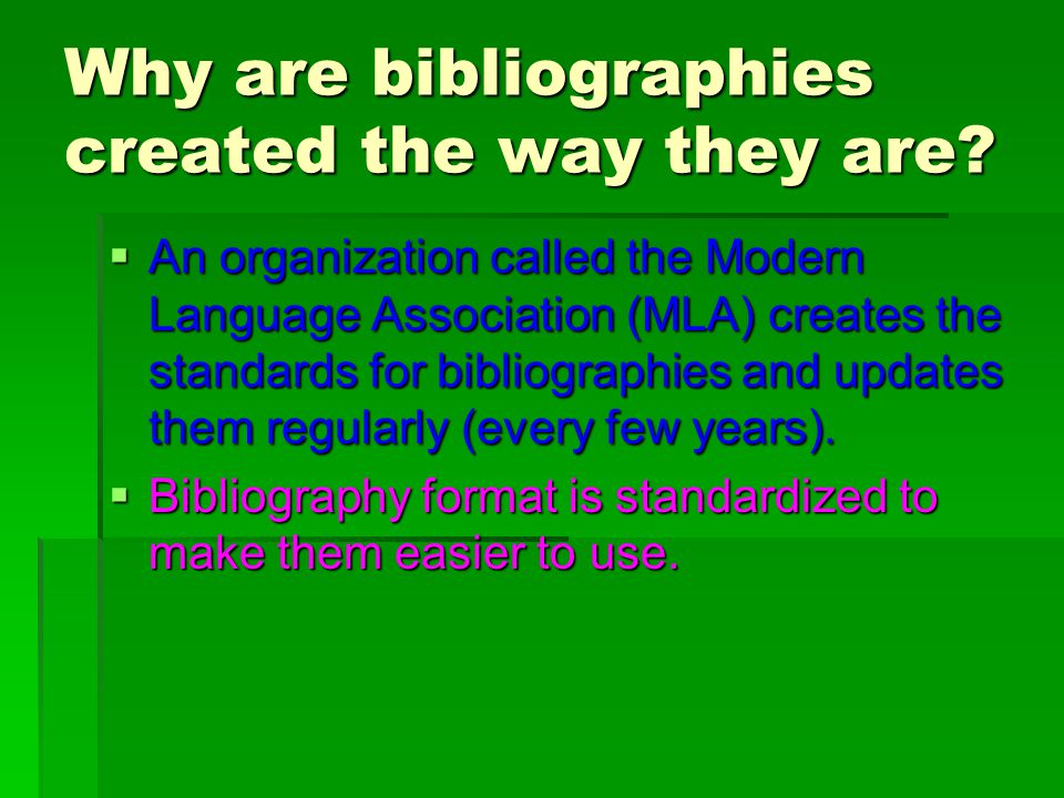 Why are bibliographies created the way they are.
