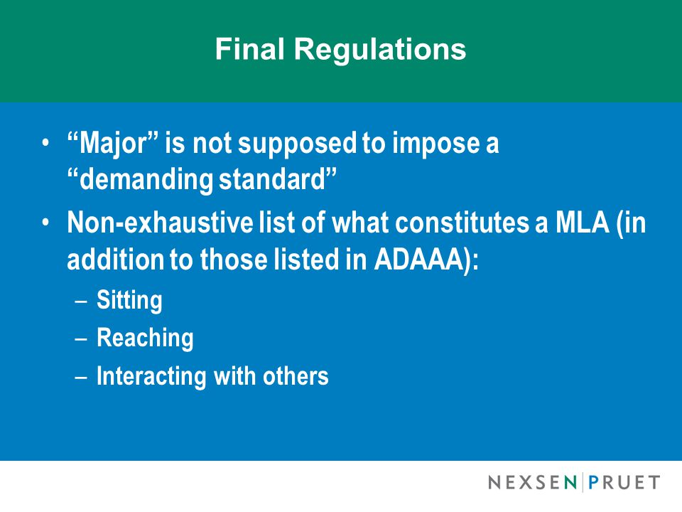 "Final Regulations ""Major"" is not supposed to impose a ""demanding standard"" Non-exhaustive list of what constitutes a MLA (in addition to those listed"