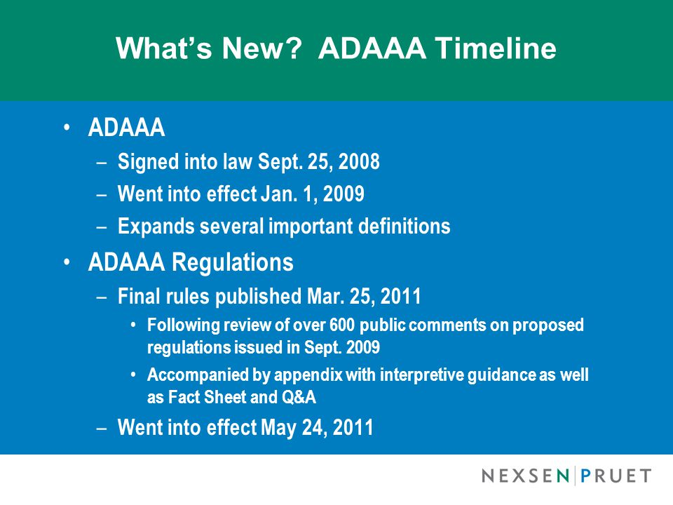 What's New. ADAAA Timeline ADAAA – Signed into law Sept.