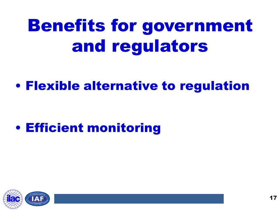 Benefits for government and regulators Flexible alternative to regulation Efficient monitoring 17