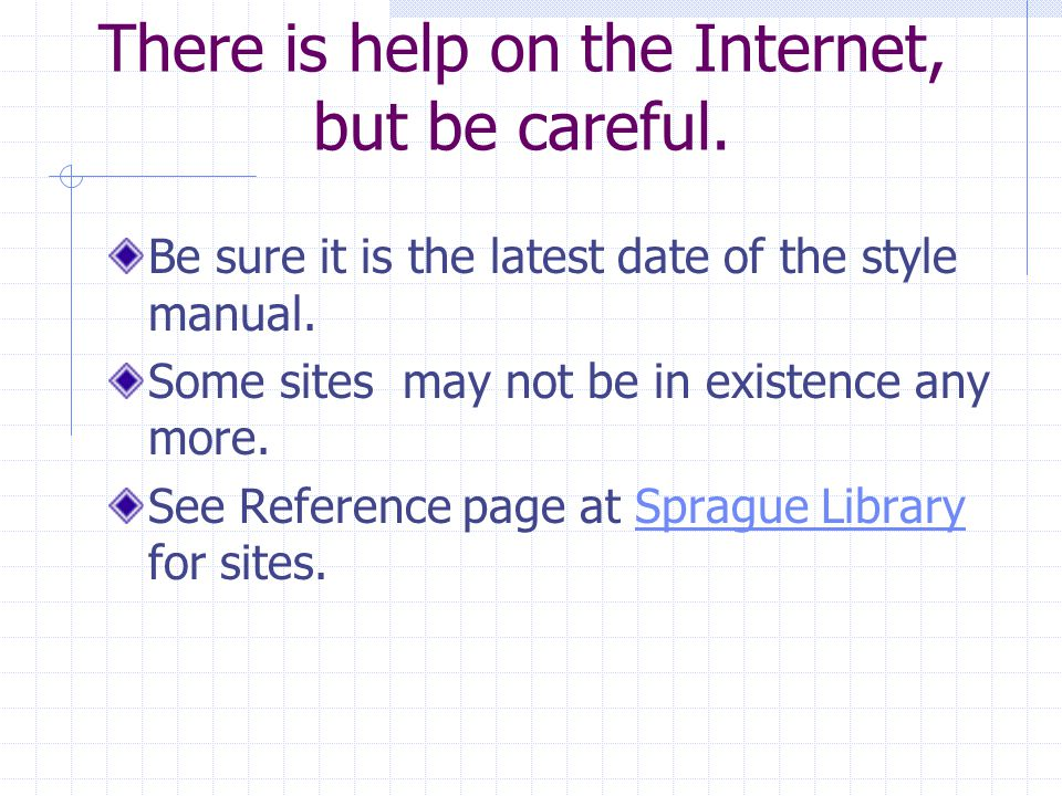 There is help on the Internet, but be careful. Be sure it is the latest date of the style manual.