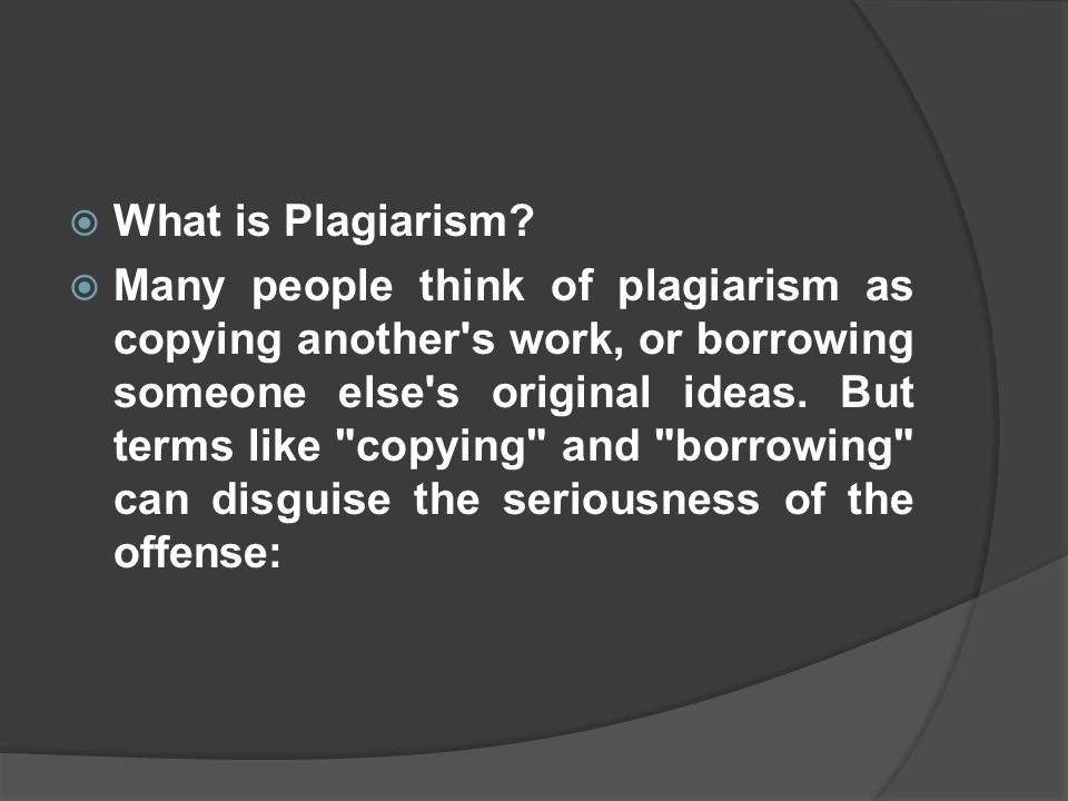  What is Plagiarism.