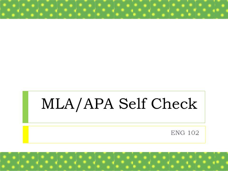 MLA/APA Self Check ENG 102