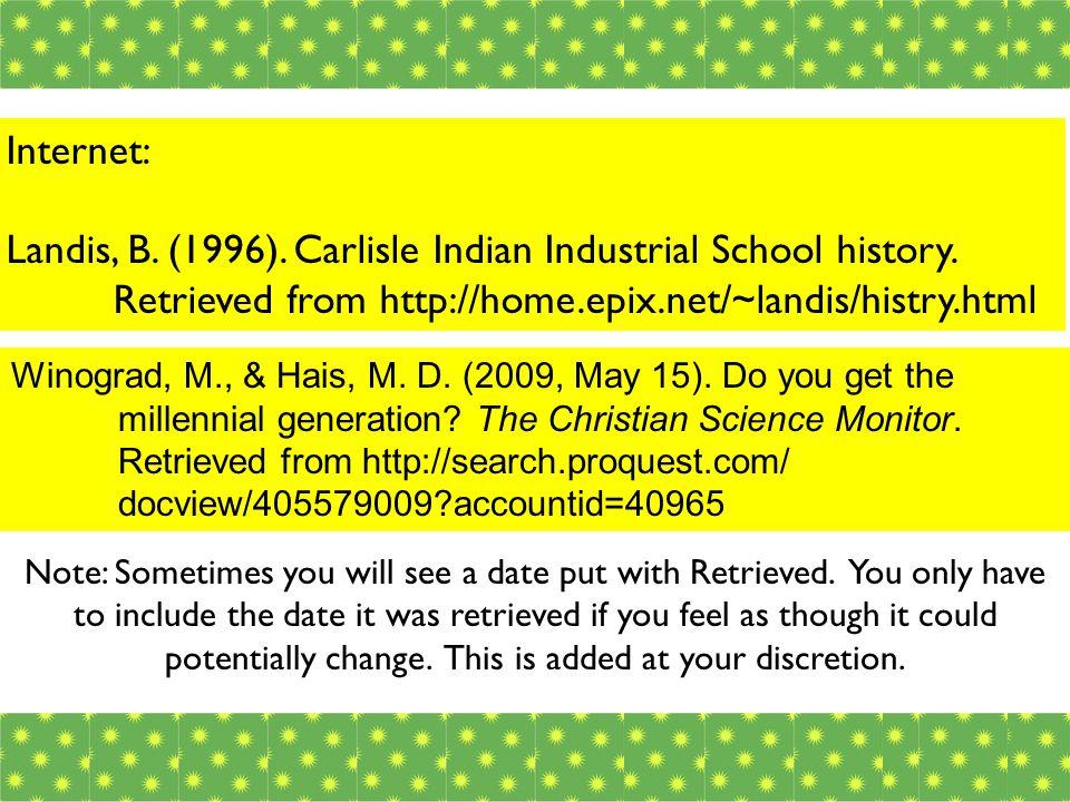 Internet: Landis, B. (1996). Carlisle Indian Industrial School history.