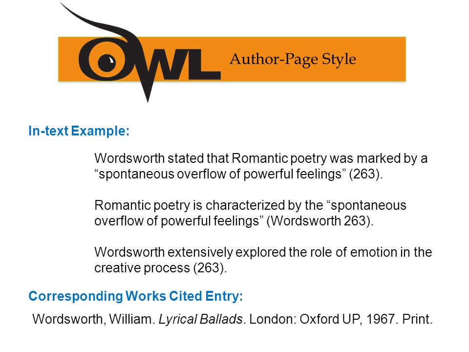 In-text Example: Corresponding Works Cited Entry: Author-Page Style Wordsworth, William.