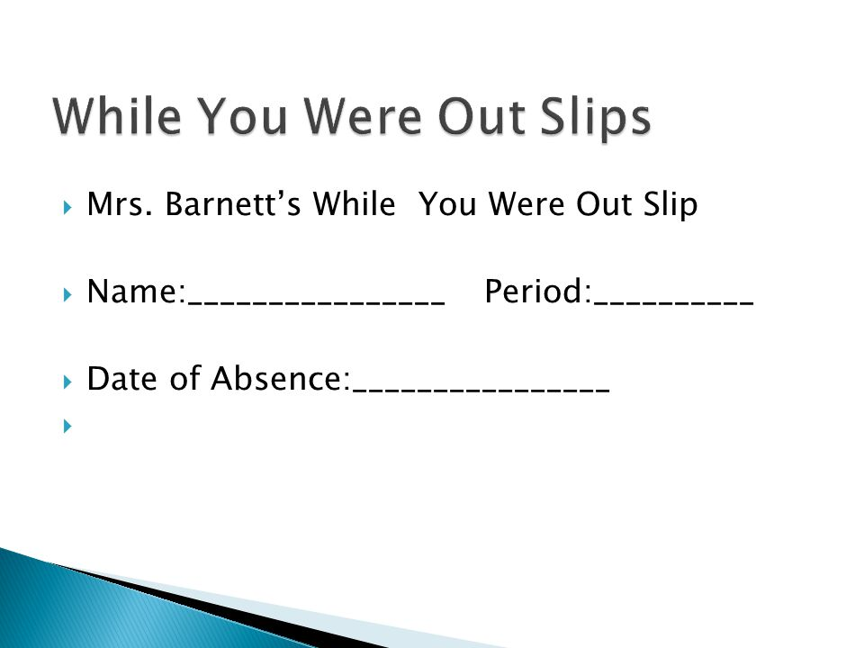  Mrs. Barnett's While You Were Out Slip  Name:________________Period:__________  Date of Absence:________________ 
