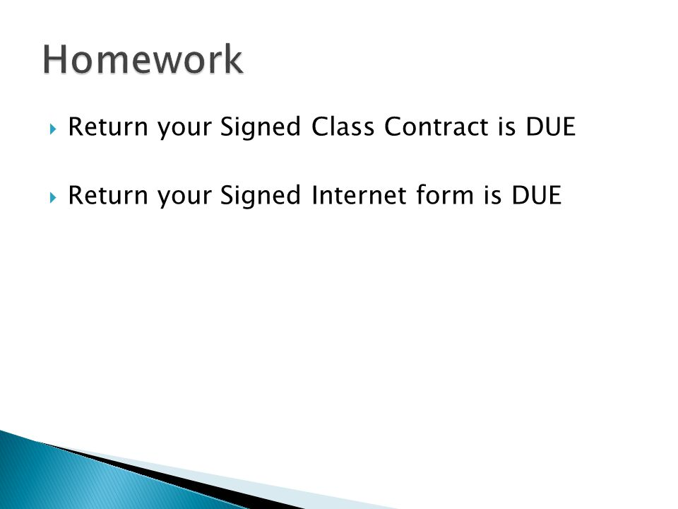  Return your Signed Class Contract is DUE  Return your Signed Internet form is DUE