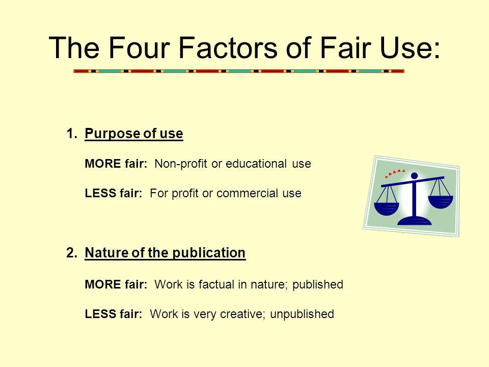The Four Factors of Fair Use: 3.