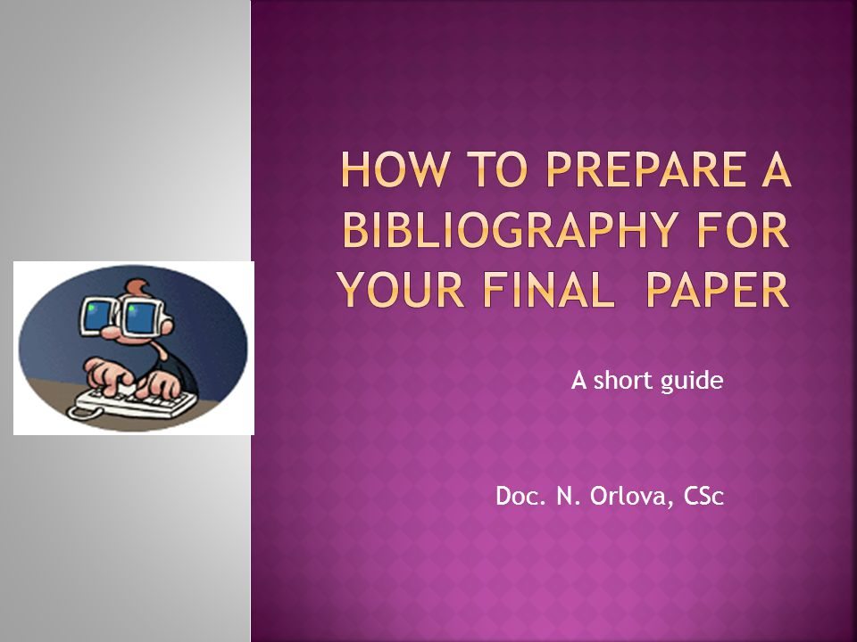 A short guide Doc. N. Orlova, CSc