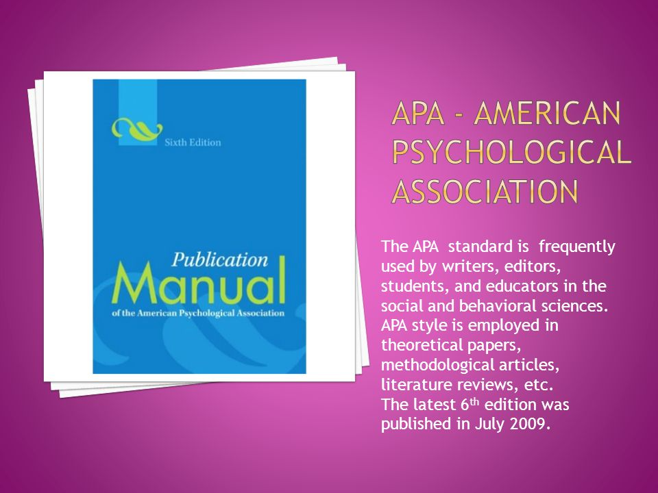 The APA standard is frequently used by writers, editors, students, and educators in the social and behavioral sciences. APA style is employed in theor