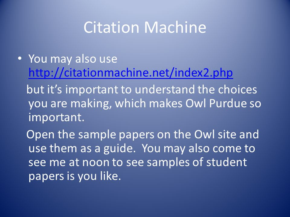 Citation Machine You may also use http://citationmachine.net/index2.php http://citationmachine.net/index2.php but it's important to understand the cho