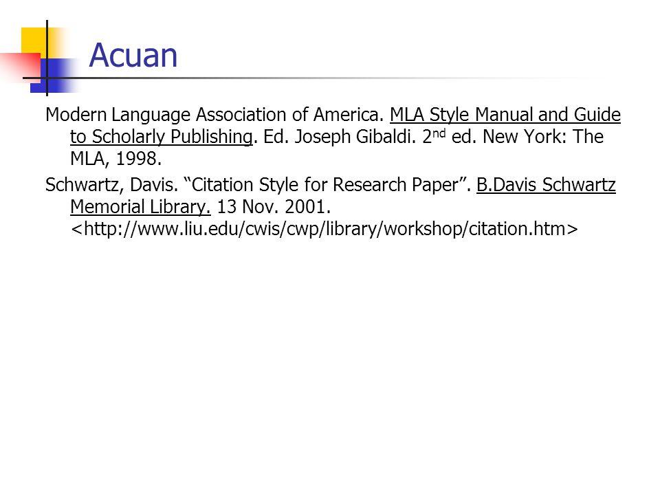 Acuan Modern Language Association of America. MLA Style Manual and Guide to Scholarly Publishing. Ed. Joseph Gibaldi. 2 nd ed. New York: The MLA, 1998