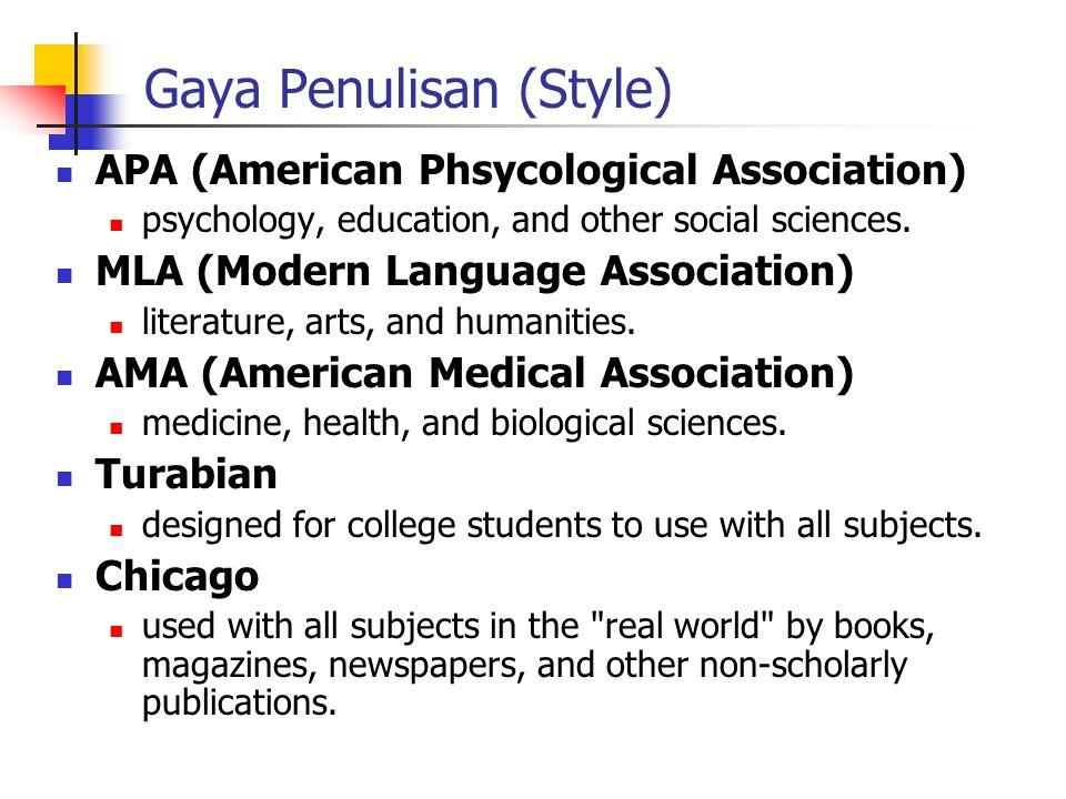 Gaya Penulisan (Style) APA (American Phsycological Association) psychology, education, and other social sciences.