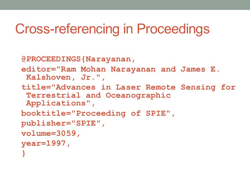 Cross-referencing in Proceedings @PROCEEDINGS{Narayanan, editor= Ram Mohan Narayanan and James E.