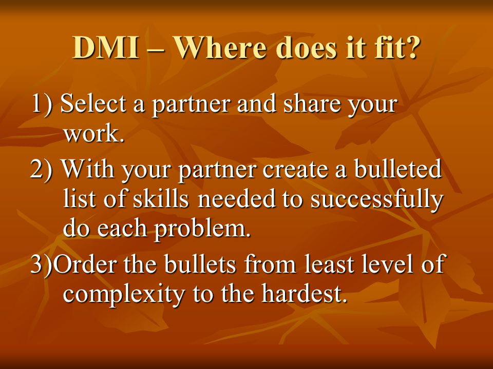 DMI – Where does it fit. 1) Select a partner and share your work.