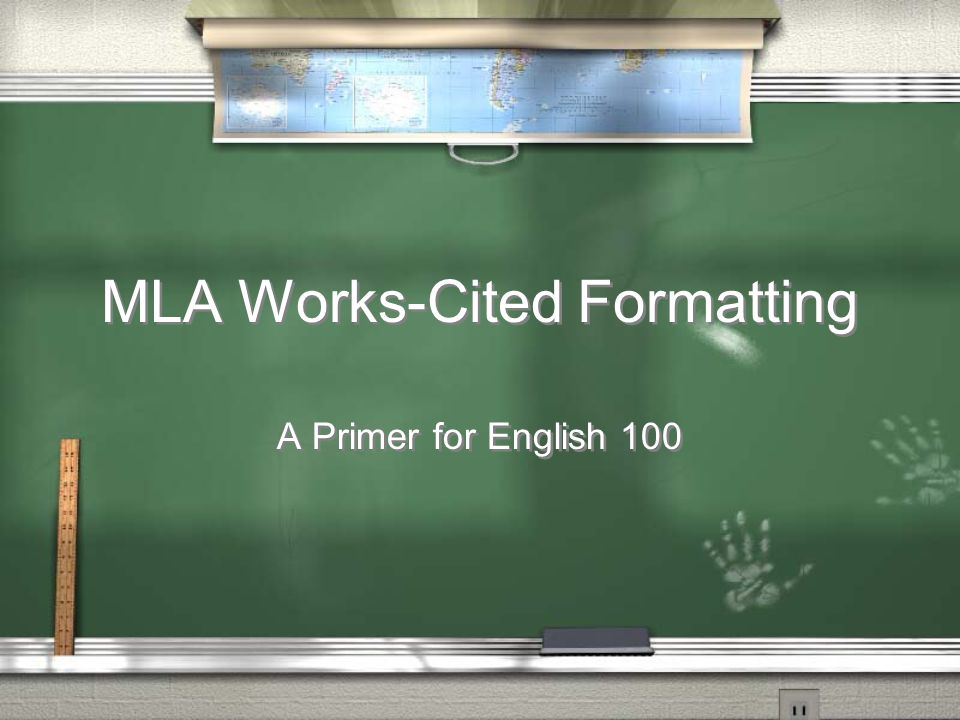 MLA Works-Cited Formatting A Primer for English 100