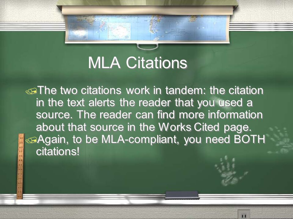 MLA Citations / The two citations work in tandem: the citation in the text alerts the reader that you used a source.