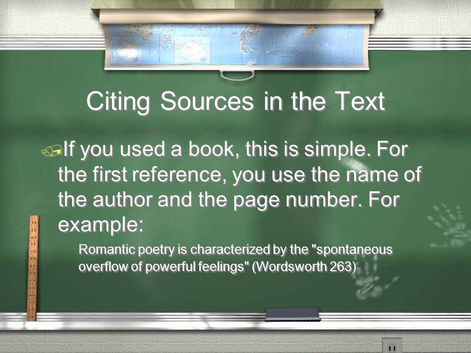 Citing Sources in the Text / If you used a book, this is simple.