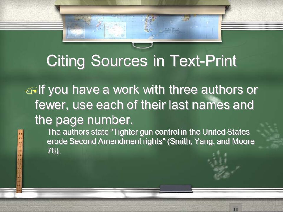 Citing Sources in Text-Print / If you have a work with three authors or fewer, use each of their last names and the page number.