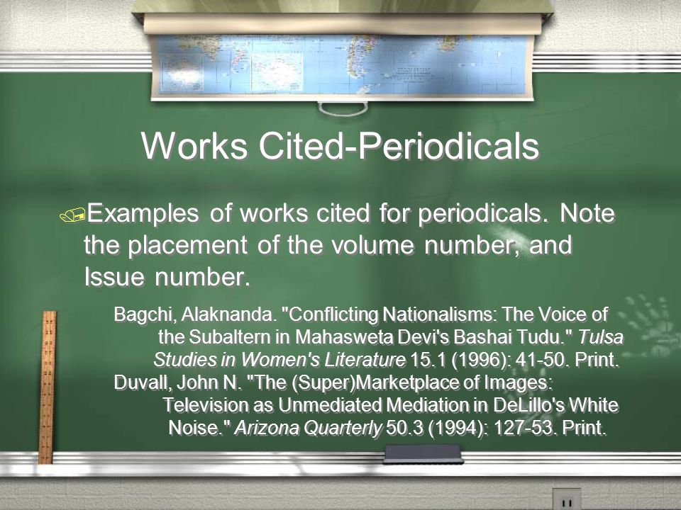 Works Cited-Periodicals  Examples of works cited for periodicals.