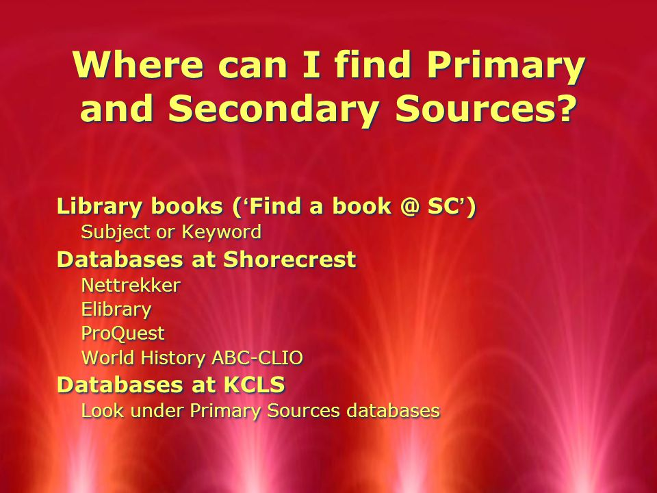 Where can I find Primary and Secondary Sources.