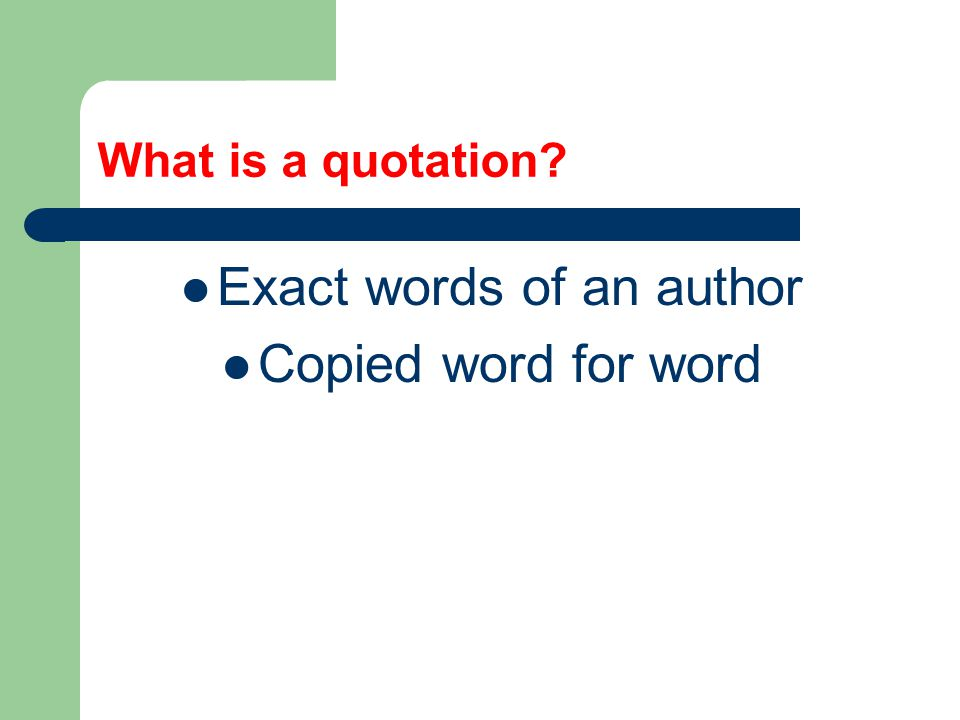 What is a quotation Exact words of an author Copied word for word