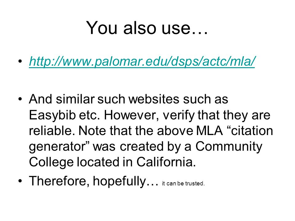 You also use… http://www.palomar.edu/dsps/actc/mla/ And similar such websites such as Easybib etc.