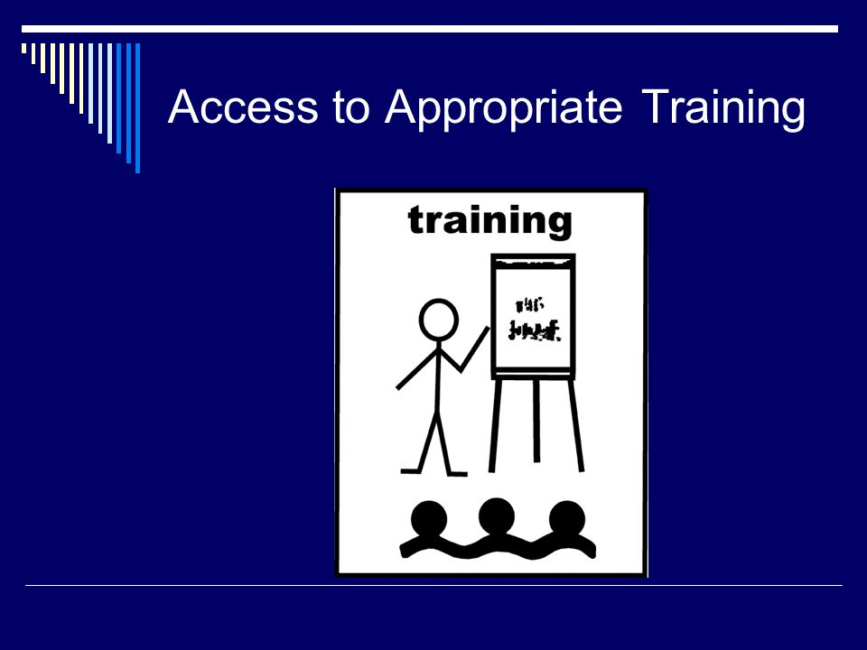 Access to Appropriate Training