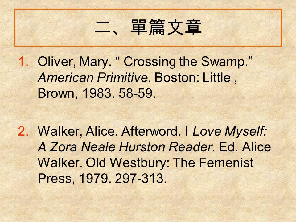 二、單篇文章 1.Oliver, Mary. Crossing the Swamp. American Primitive.