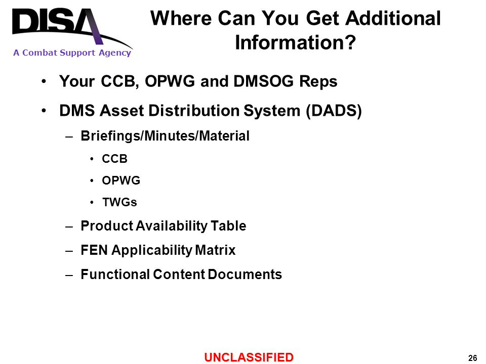 A Combat Support Agency UNCLASSIFIED 26 Where Can You Get Additional Information.