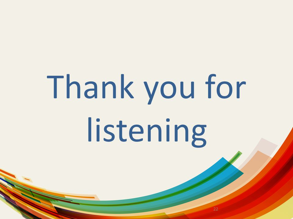 Thank you for listening 22