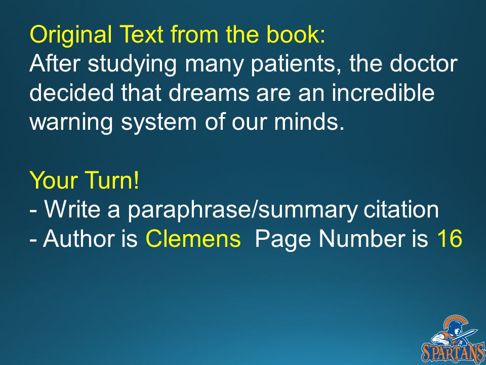 Original Text from the book: After studying many patients, the doctor decided that dreams are an incredible warning system of our minds. Your Turn! -
