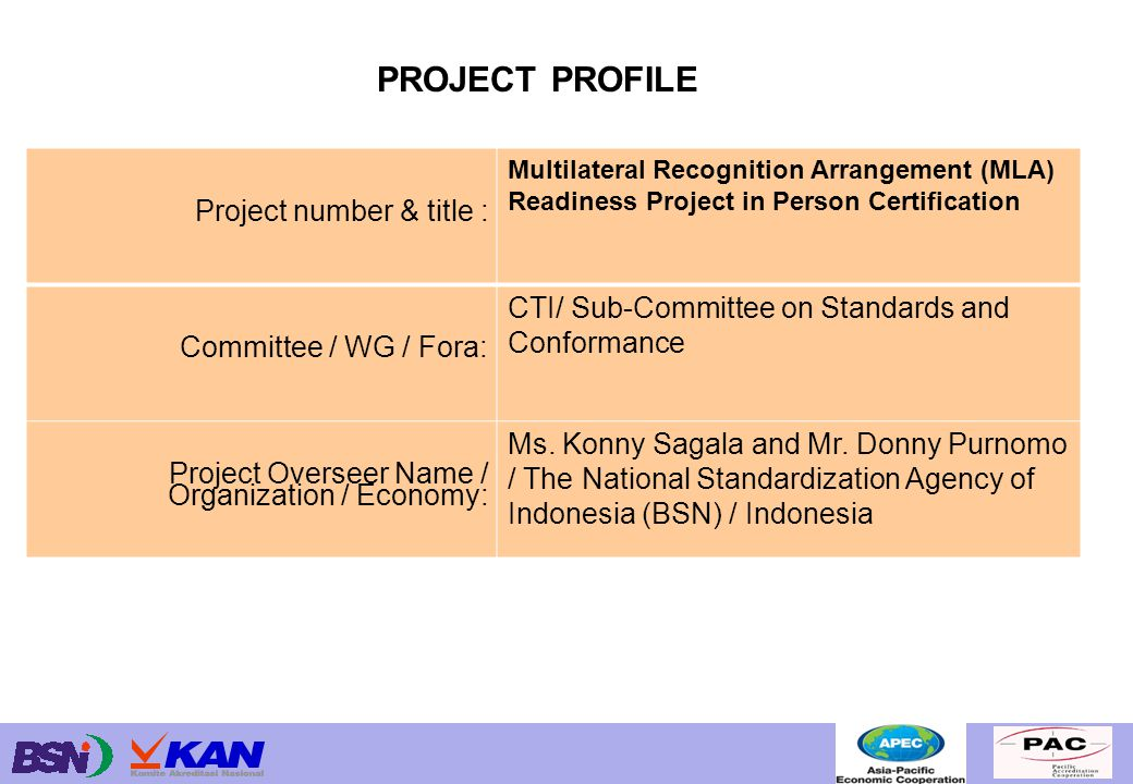 Project number & title : Multilateral Recognition Arrangement (MLA) Readiness Project in Person Certification Committee / WG / Fora: CTI/ Sub-Committee on Standards and Conformance Project Overseer Name / Organization / Economy: Ms.