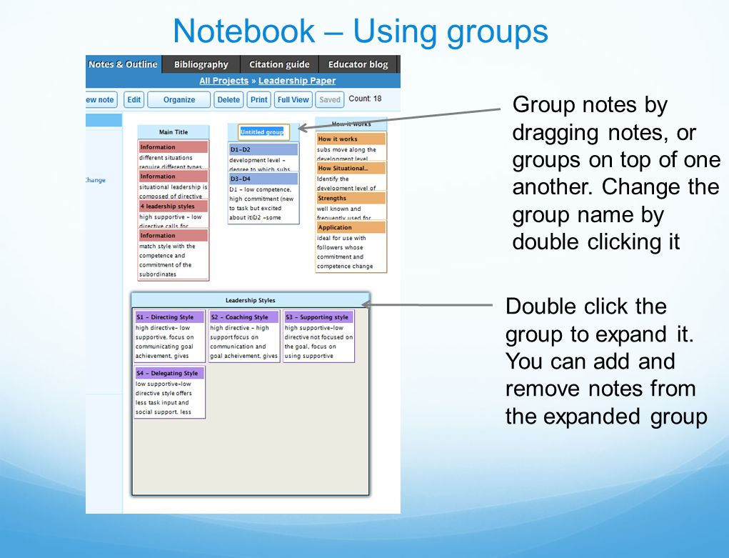 Notebook – Using groups Group notes by dragging notes, or groups on top of one another.