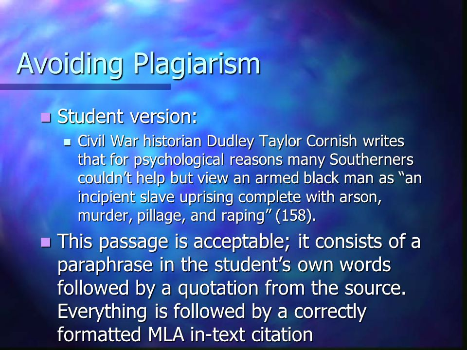 Avoiding Plagiarism Student version: Student version: Civil War historian Dudley Taylor Cornish writes that for psychological reasons many Southerners
